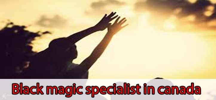 Black magic specialist canada